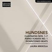 Hundsnes: Clavinatas Nos. 1-7, Piano Sonata No. 1 & Downtoned Beats de Laura Mikkola