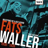 Milestones of a Jazz Legend - Fats Waller, Vol. 8 by Fats Waller