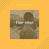 Your Mind (feat. Flo) by Ray
