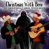 A Christmas Carol With Beer by Christmas