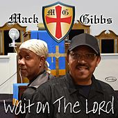 Wait on the Lord by Mack