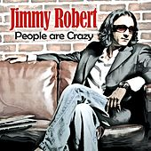 People Are Crazy de Jimmy Robert