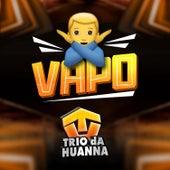 Vapo de Trio Da Huanna