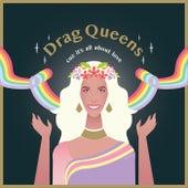 Drag Queens de Maya the Drag Queen