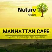 Manhattan Cafe - Music for Relaxing and Calmness de Various Artists
