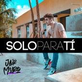Solo para Ti by Jair Muro