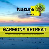 Harmony Retreat - Music for Mental Relaxation and Stress Relief de Various Artists