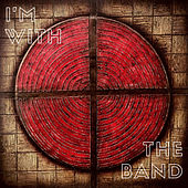 I'm with the Band by IAM