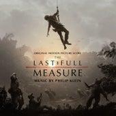 The Last Full Measure (Original Motion Picture Soundtrack) de Philip Klein