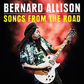 Songs from the Road by Bernard Allison