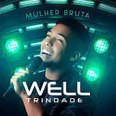 Mulher Bruta by Well Trindade