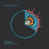 Nightliner (Delta Sleep Reworks) (Delta Sleep Reworks) von Manu Delago