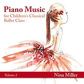 Piano Music for Children's Classical Ballet Class, Vol. 1 de Nina Miller