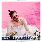 Amor Argentino by Rafael Asioli