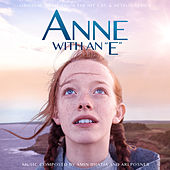 Anne With An E (Music From The Netflix Original Series) by Ari Posner