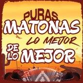 Puras Matonas Lo Mejor De Lo Mejor von Various Artists