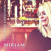 Tro, Håb & Kærlighed by Miriam jul Rasmussen