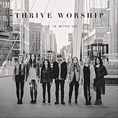 God Is with Us by Thrive Worship