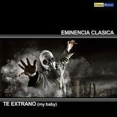 Te Extrano (My Baby) [feat. Nardavid] de Eminencia Clasica
