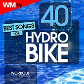 40 Best Songs For Hydro Bike Workout Session (Unmixed Compilation for Fitness & Workout 128 Bpm / 32 Count) by Workout Music Tv