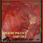 Creative Politics Chapter 3: Sounds of Black August 2019 di Spiritchild
