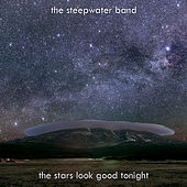 The Stars Look Good Tonight - Single by The Steepwater Band