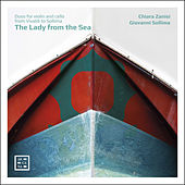 The Lady from the Sea: Duos for Violin and Cello from Vivaldi to Sollima de Chiara Zanisi