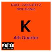 4th Quarter by R. Kellz