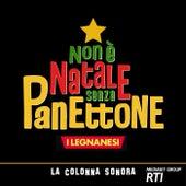 Non è Natale senza panettone (Colonna sonora del film TV) by Artisti Vari