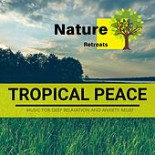 Tropical Peace - Music for Deep Relaxation and Anxiety Relief de Various Artists