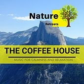 The Coffee House - Music for Calmness and Relaxation de Various Artists