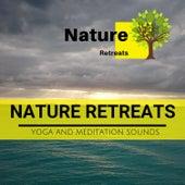 Nature Retreats - Yoga and Meditation Sounds de Various Artists