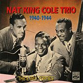 Nat King Cole Trio 1940-1944. The Early Forties de Nat King Cole