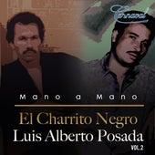 Mano a Mano, Vol. 2 de El Charrito Negro