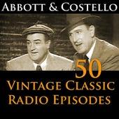 Abbott & Costello 50+ Vintage Comedy Radio Episodes by Abbott and Costello