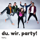 Du. Wir. Party! by TEts