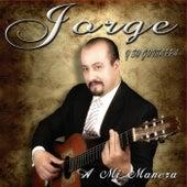 A Mi Manera van Jorge y Su Guitarra