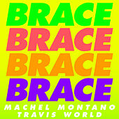 Brace by Machel Montano
