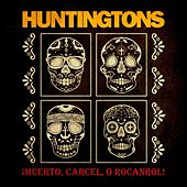 ¡Muerto, Carcel, O Rocanrol! de The Huntingtons