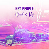 Hey People, Head's Up von Various Artists