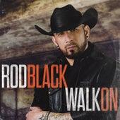 Walk On di Rod Black