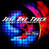 Just One Touch Away from Love by Nora Berg