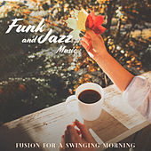 Funk and Jazz Music Fusion for a Swinging Morning by Various Artists