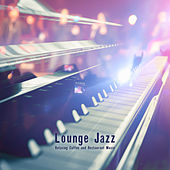 Lounge Jazz Relaxing Coffee and Restaurant Music by Various Artists