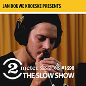 Jan Douwe Kroeske presents: 2 Meter Session #1698 - The Slow Show von The Slow Show