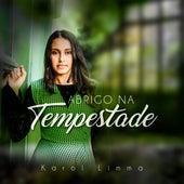 Abrigo na Tempestade by Karol Limma