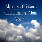 Alabanzas Cristianas Que Llegan al Alma, Vol. 8 de Various Artists