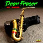 No Longer de Dean Fraser
