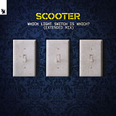 Which Light Switch Is Which? (Extended Mix) de Scooter
