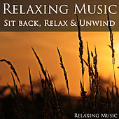 Relaxing Music: Sit Back, Relax & Unwind de Relaxing Music (1)